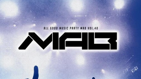 -ALL GOOD MUSIC PARTY- MAB vol.40