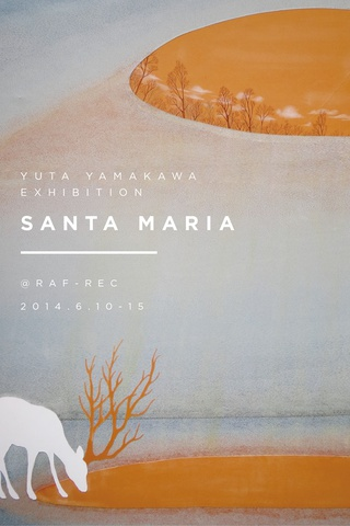 YUTA YAMAKAWA EXHIBITION -SANTA MARIA- CLOSING PARTY