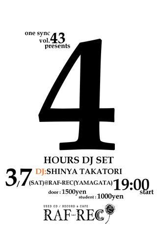 one sync vol.43 presents 『SHINYA TAKATORI 4HOURS DJ SET』