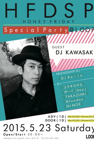 "HONEY FRIDAY SPECIAL --Guest ""DJ KAWASAKI""--"