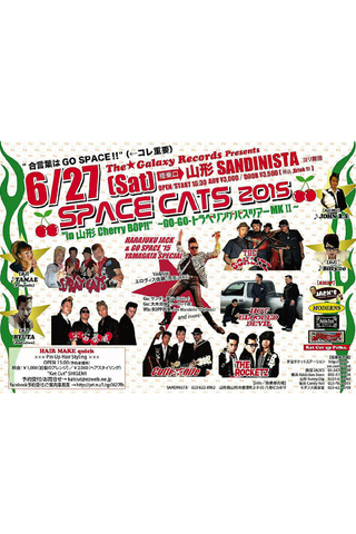 "The★Galaxy Records Presents 『SPACE CATS 2015 ""in 山形 Cherry BOP!!""』"