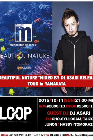 "MANHATTAM  RECORDS PRESENTS ""BEAUTIFUL NATURE"" MIXED BY DJ ASARI RELEASE TOUR IN YAMAGATA"