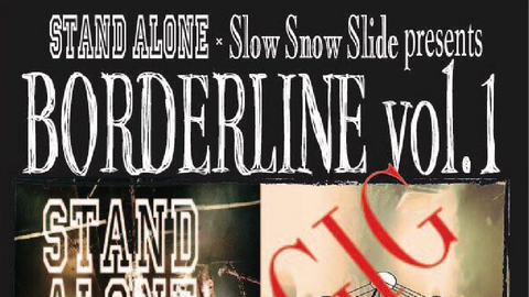 "STAND ALONExSlow Snow Slide pre""BORDERLINE vol.1″"