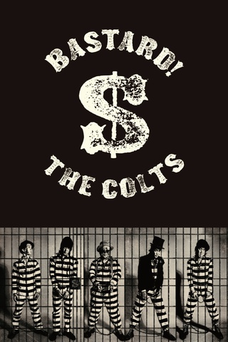 THE COLTS 25th Anniversary「MORE BASTARD!」