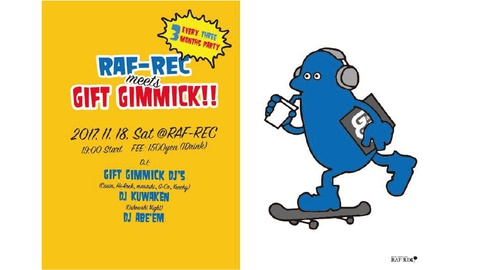 every three months party 『Gift Gimmick meets RAF-REC!!』