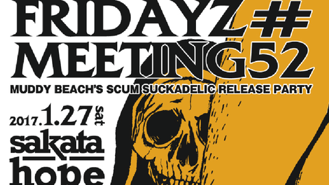 FRIDAYZ MEETING#52