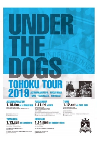 """UNDER THE DOGS"" TOHOKU TOUR 2019"