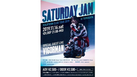 SATURDAY JAM -SOLIPSISM CLUB TOUR 2019 in YAMAGATA-
