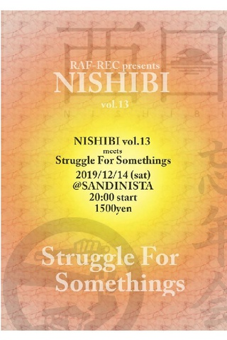 NISHIBI Vol.13 meets Struggle For Somethings