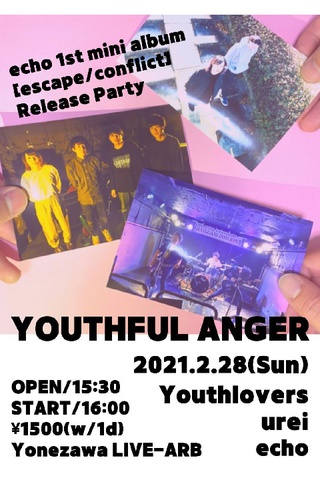 『YOUTHFUL ANGER』 echo 1st mini album [escape/conflict] Release Party